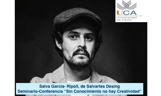 """Seminario-conferencia titulado """"SIN CONOCIMIENTO NO HAY CREATIVIDAD"""", a cargo de D. Salva García-Ripoll, de Salvartes Design"""