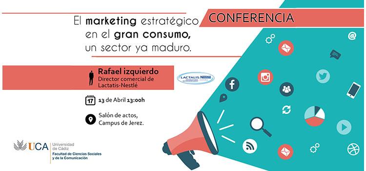 """Conferencia """"El Marketing Estratégico en el Gran Consumo"""""""