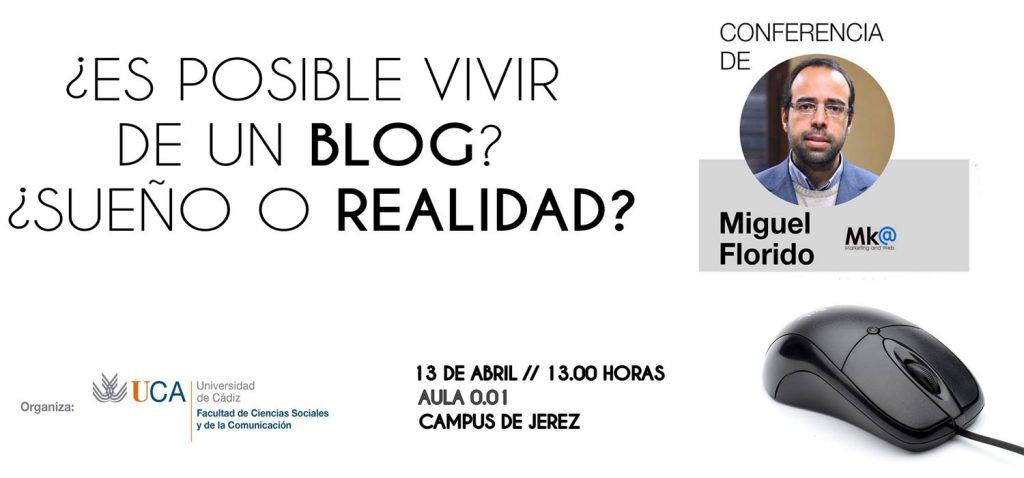 Conferencia Miguel Florido: ¿Es posible vivir en un blog? sueño o realidad