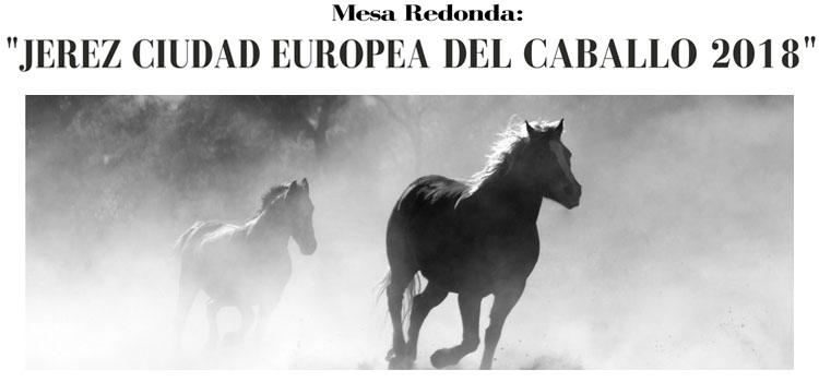 """Mesa Redonda: """"Jerez Ciudad Europea del Caballo 2018"""" en la Facultad de Ciencias Sociales y de la Comunicación"""