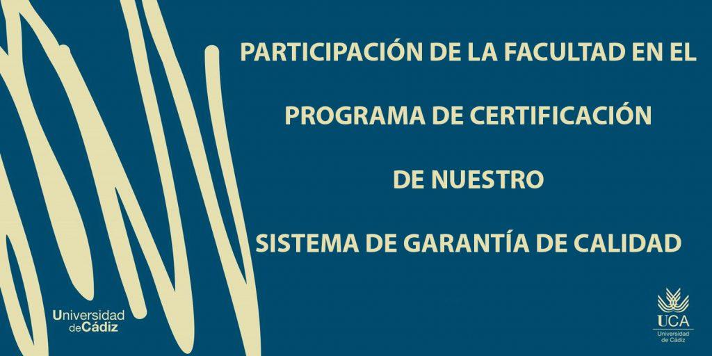 Participación de la Facultad en el Programa de Certificación de Nuestro Sistema de Garantía de Calidad