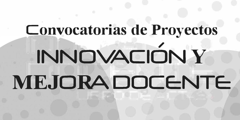 Convocatorias de Proyectos de Innovación y Mejora Docente